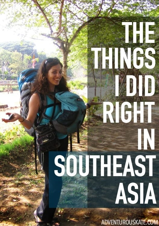 The Things I Did RIGHT in Southeast Asia   Adventurous Kate