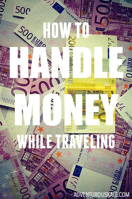 Ask Kate: How do I handle my money while traveling?