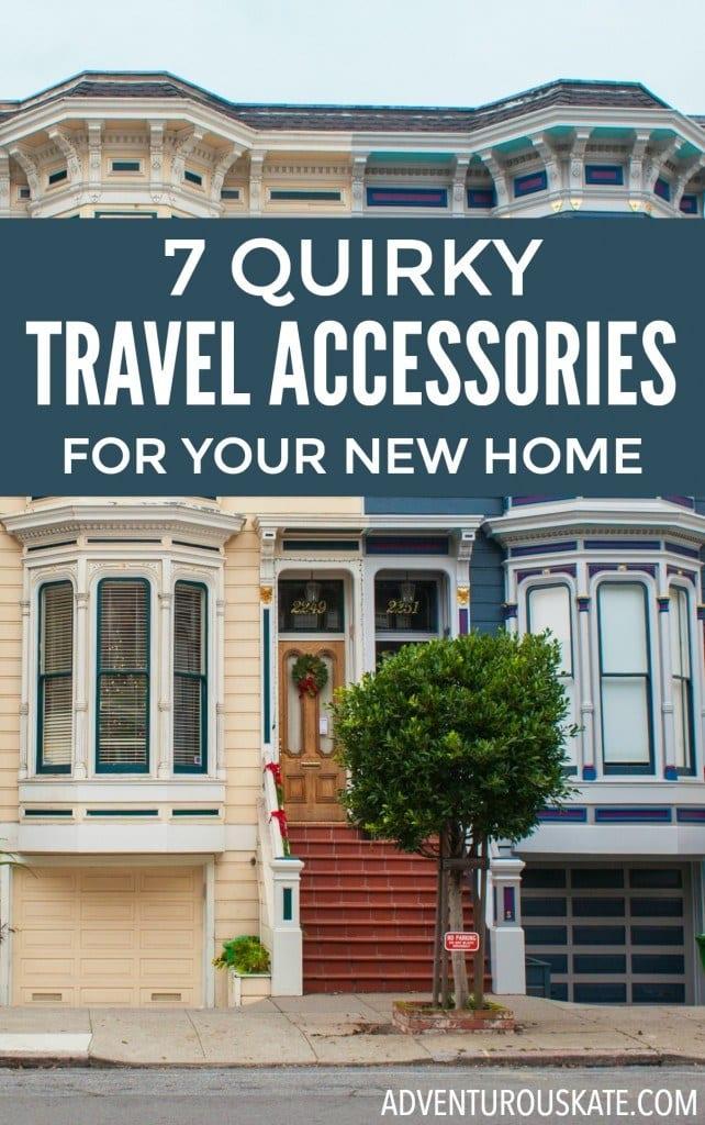 Sept accessoires de voyage originaux pour votre nouvelle maison