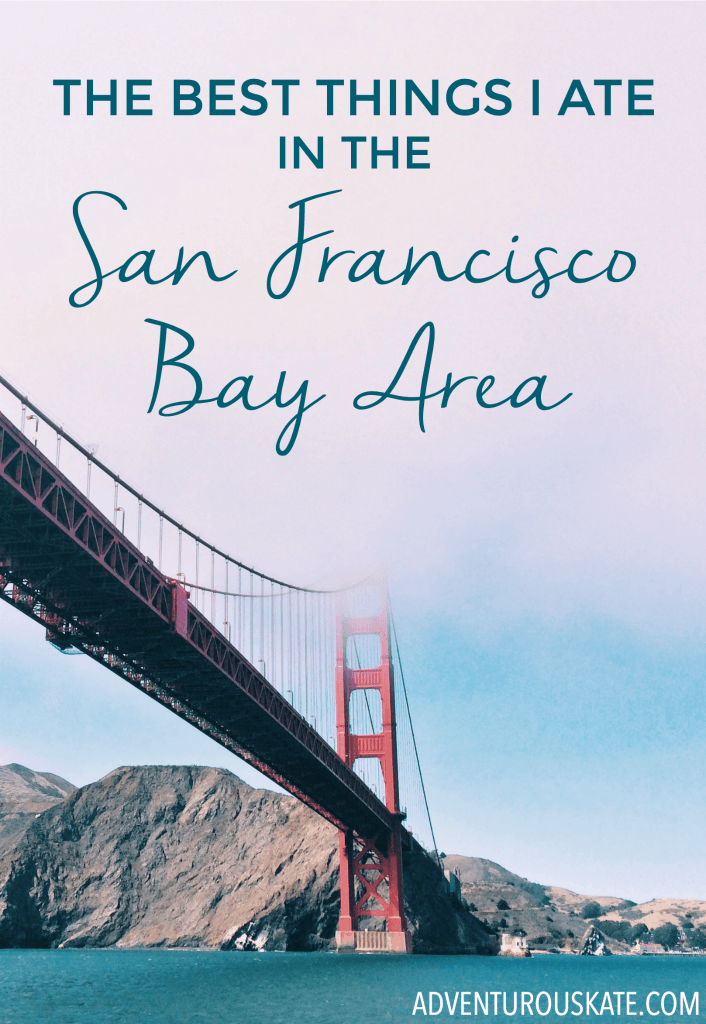The best food experiences I had on a recent trip to the San Francisco Bay Area with Visit California.