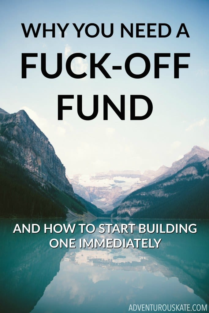 Quit Fucking Around and Build Yourself a Fuck-Off Fund